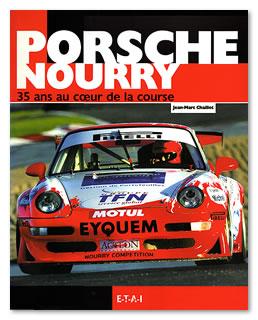 Porsche Nourry 35 ans au coeur de la course